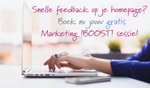 marketing boost, marketing, bewustwoording, ilse de boer, schrijfcoach, marketingcoach, schrijven, schrijftip, gratis sessie, bloggen, blog, blogger, blogtip, teksten homepage, homepage